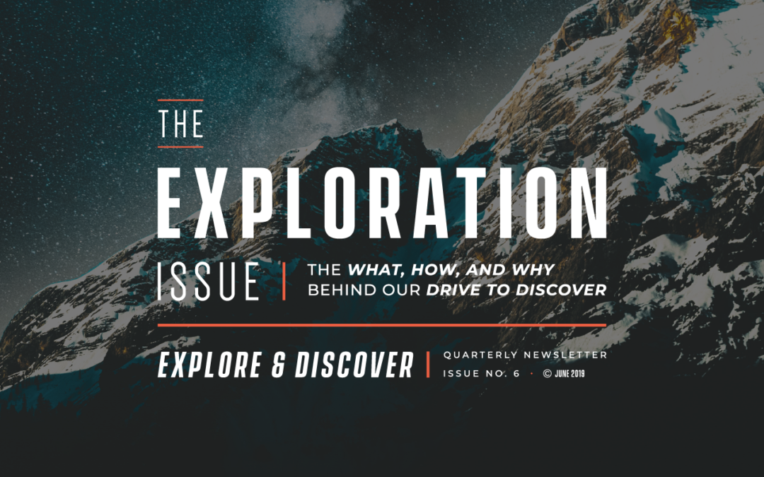 Explore & Discover Issue No. 6 is out now!