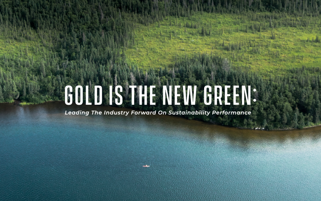 Gold Is The New Green: Leading The Industry Forward On Sustainability Performance